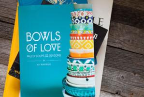 bowls of love paleo soup cookbook